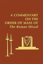 A Commentary on the Order of Mass of  The Roman Missal : A New English Translati