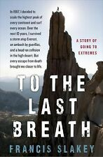 To the Last Breath: A Memoir of Going to Extremes-ExLibrary
