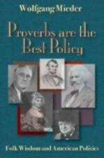 Proverbs Are the Best Policy: Folk Wisdom and American Politics-ExLibrary