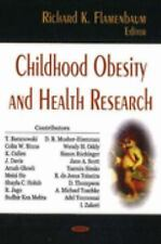 Childhood Obesity and Health Research by Richard K. Flamenbaum (2006, Hardcover)