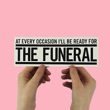 "Band of Horses Bumper Sticker! ""The Funeral"" everything all the time, bon iver"