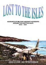 LOST TO THE ISLES  - * NEW BOOK*  MILITARY AIRCRAFT CRASHES SCOTTISH ISLES