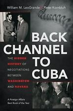 Back Channel to Cuba: The Hidden History of Negotiations between Washington and