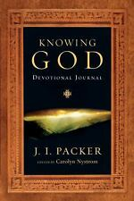 Knowing God Devotional Journal: A One-Year Guide Packer, J. I. Paperback