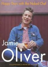 Happy Days with the Naked Chef By Jamie Oliver. 9780718144845