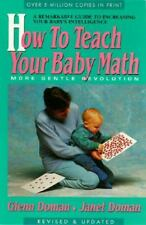 How to Teach Your Baby Math (More Gentle Revolution) Glenn  Doman, Janet Doman