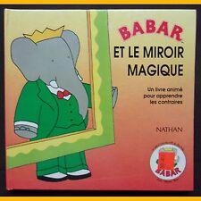 Un livre animé pour apprendre les contraires BABAR ET LE MIROIR MAGIQUE 1991