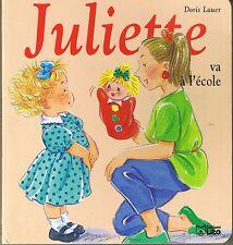 Juliette va à l'école * Album Carton petit format * Doris LAUER * Lito