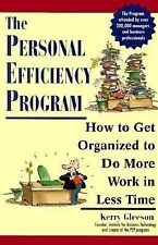 The Personal Efficiency Program: How to Get Organized to Do More Work in Less Ti