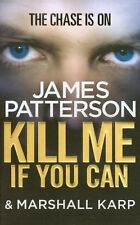 JAMES PATTERSON __ KILL ME IF YOU CAN ___ BRAND NEW ___ FREEPOST UK