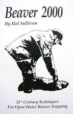 Beaver 2000 by Hal Sullivan (book) 108 Pages of Good Beaver Trapping Information