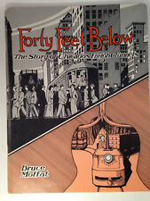 Forty Feet Below The story of Chicago's Freight Tunnels by Bruce Moffat