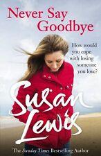 SUSAN LEWIS ___ NEVER SAY GOODBYE ____ BRAND NEW ___ FREEPOST UK