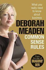 Common Sense Rules: What you really need to know about business, Deborah Meaden,