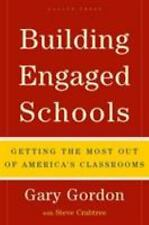 Building Engaged Schools: Getting the Most Out of America's Classrooms by Gary G