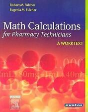 Math Calculations for Pharmacy Technicians: A Worktext(NO ACCESS CODE OR CD INS