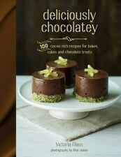 Deliciously Chocolatey: 100 cocoa-rich recipes for bakes, cakes and chocolate
