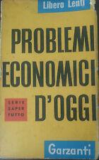 Problemi economici d'oggi - Libero Lenti - Garzanti,1958 - A