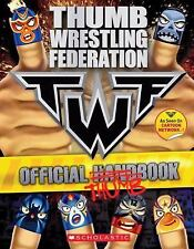 THUMB WRESTLING FEDERATION: OFFICIAL THUMBBOOK, Scholastic, 0545176611, Book, Ac