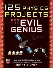 125 Physics Projects for the Evil Genius by Jerry Silver (2009, Paperback)
