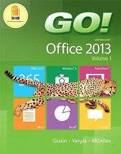 GO! with Office 2013 Volume 1 by Shelley Gaskin, Alicia Vargas and Carolyn E....