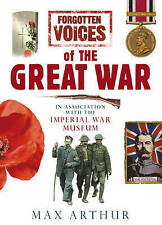 WWI FORGOTTEN VOICES OF THE GREAT WAR by Max Arthur HARDBACK 1st Edition - MINT