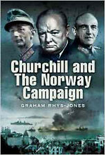 Churchill and the Norway Campaign 1940, New, Graham Rhys-Jones Book