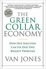 The Green Collar Economy : How One Solution Can Fix Our Two Biggest Problems...
