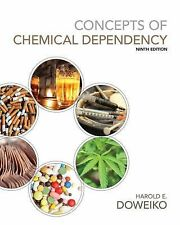 Concepts of Chemical Dependency by Harold E. Doweiko (2014, Paperback)