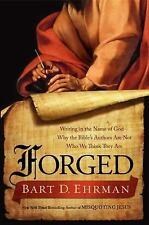 Forged: Writing in the Name of God--Why the Bible's Authors Are Not Who We