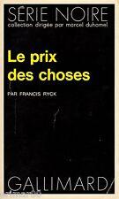 Le prix des choses // Francis RYCK  // Série Noire // 1ère Edition