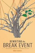 Rewriting the Break Event: Mennonites and Migration in Canadian Literature (Stud