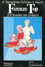 A. Domenichini - G. Errera - A. Rauch FIRENZE TOP (100 FIORENTINI CHE CONTANO)