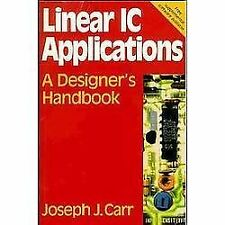Linear IC Applications : A Designer's Handbook by Joseph J. Carr (1996,...