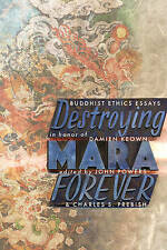 Destroying Mara Forever: Buddhist Ethics Essays in Honour of Damien Keown by...