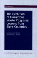 The Evolution of Hazardous Waste Programs : Lessons from Eight Countries by...