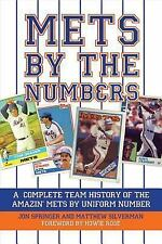Mets by the Numbers: A Complete Team History of the Amazin' Mets by Uniform Numb