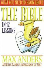 What You Need To Know About The Bible In 12 Lessons The What You Need To Know St