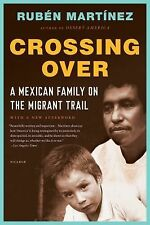 CROSSING OVER  - RUBEN MARTINEZ PAPERBACK NEW