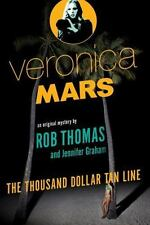 Veronica Mars: An Original Mystery by Rob Thomas: The Thousand-Dollar Tan Line