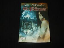 Lori Handeland - WOLFSKUSS  - Band 1  - Werwolf Roman