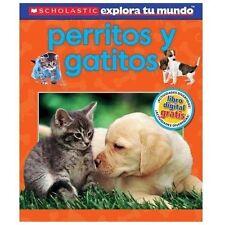 Scholastic Explora Tu Mundo: Perritos y gatitos: (Spanish language edi-ExLibrary