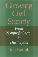 Philanthropic and Nonprofit Studies: Growing Civil Society : From Nonprofit...