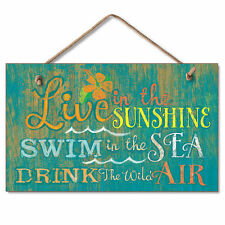 LIVE IN SUNSHINE SWIM IN SEA DRINK AIR Wooden Wood Sign Plaque Highland Graphics