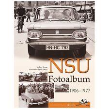 NSU Fotoalbum 1906-1977 Auto Oldtimer Modelle Typen Bilder Fotos NSU Ro 80 Buch