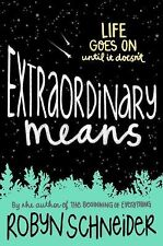 Extraordinary Means by Robyn Schneider (2015, Hardcover)