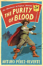 The Purity of Blood: The Adventures of Captain Alatriste by Arturo...free UK P&P