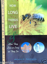 Fascinating HOW LONG THINGS LIVE: How They Live as Long as They Do PB/167pp/2010