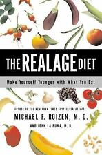 The RealAge Diet: Make Yourself Younger with What You Eat by Michael F....