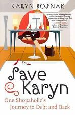 Save Karyn: One Shopaholic's Journey to Debt and Back, Karyn Bosnak, Good Book